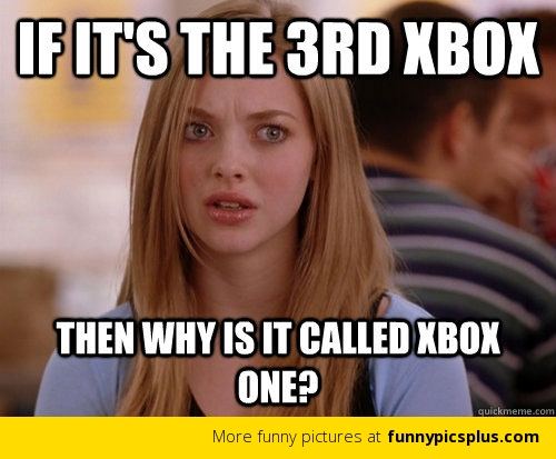 Funny Xbox Memes : Xbox s new console… why does everyone hate it already